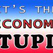It's the Economy, Stupid! It's the Only Hope for Real Change